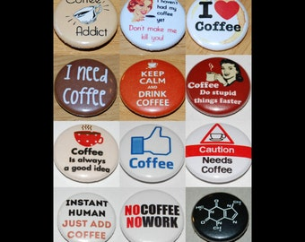 Coffee Button Badge (12 Designs Available)  25mm / 1 inch Caffeine Geek