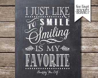 I Just Love to Smile, Smiling is My Favorite - Buddy the Elf - Instant Download - Multiple sizes for one price
