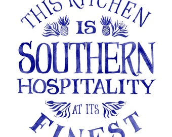 This Kitchen is Southern Hospitality at its Finest - Watercolor Inspirational Quote Wall Art Print, southern living