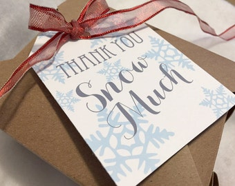 Printable Thank You Snow Much Tag - Christmas Snow Flake Thank You Tag