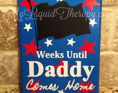 Military Daddy Chalkboard Countdown Calendar (Made to Order)
