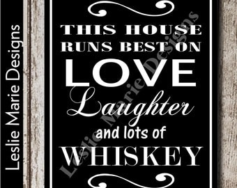 This House Runs Best on Love, Laughter and Whiskey - Jack Daniels Decor, Jack Daniels Gifts, Jack Daniels Label