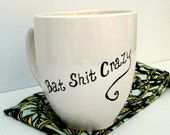 Bat Shlt Crazy Coffee Mug Typography Funny Quote Mug Hand Lettered Cup White Porcelain Mug