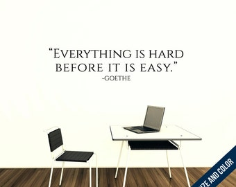 Everything Is Hard Before It Is Easy Wall Decal - Quote Sticker - Free Shipping