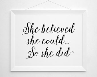She believed she could so she did Printable - modern minimal black white script elegant simple inspirational motivational quote girl power