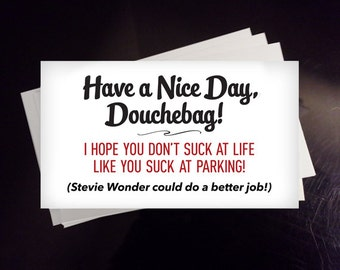 SET of 12 - You Suck at Parking - Have a Nice Day Douchebag