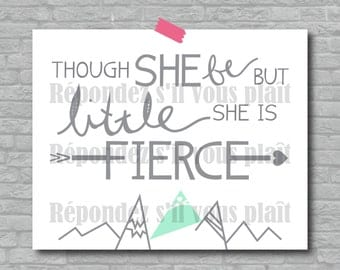 Though she be but little, she is fierce - Mint - 8x10 printable