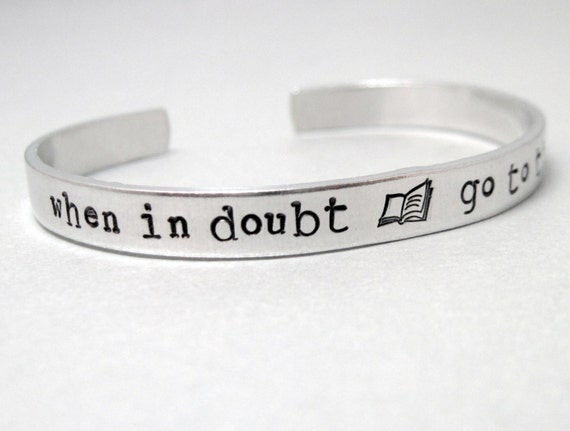Book Bracelet - When In Doubt Go to the Library - Hand Stamped Aluminum Cuff - customizable