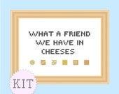 KIT Cross Stitch Funny Quote Friend in Cheeses