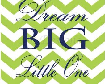 Dream Big Little One- Navy Blue and Green Boy's Nursery Decor, Boy's Bedroom Decor, Chevron Art - 11x14