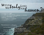 Would We Truly Long for Heaven if this life was perfect here | 11 x 14 | Christian Sympathy | Wall Art Print, Framed, Mounted or Canvas
