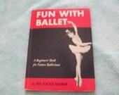 Fun With Ballet 1950s Children's Book Mae Blacker Freeman