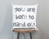Born to Stand Out Pillow, Great Graduation Gift, Celebrate You