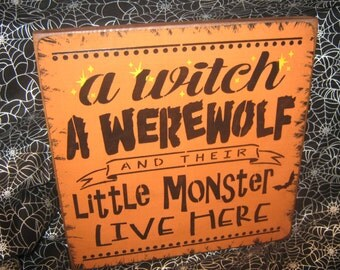 "Primitive Lg Holiday Wooden Hand Painted Halloween Salem Witch Sign -  "" A Witch A Werewolf / Little Monster Live Here ""  Country  Rustic"