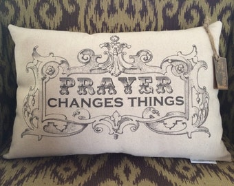 Prayer Changes Things Pillow
