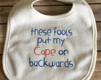 Backwards cape Baby Bib (Custom Colors/Wording)