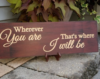 Rustic Whever You Are, That's Where I Will Be Sign