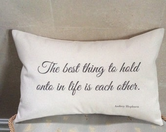 "Audrey Hepburn Quote - 12x18"" Wedding Gift Pillow Cover - 2nd Anniversary Cotton Gift - The Best Thing To Hold Onto in Life is Each Other"