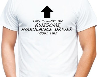 AWESOME AMBULANCE DRIVER T Shirt Official Personalised This is What Looks Like Black White Red Unisex Tee Made Handmade Paramedic Hospital