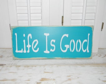 Life Is Good Sign Rustic Home Decor Signs
