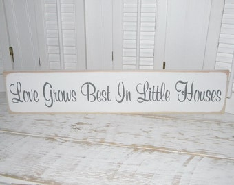Love Grows Best In Little Houses Sign Primitive Rustic Signs Country Home Decor
