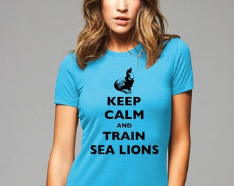 Keep Calm and Train Sea Lions T-Shirt - Soft Cotton T Shirts for Women, Men/Unisex, Kids