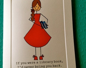 If you were a library book, I'd never bring you back (love card)