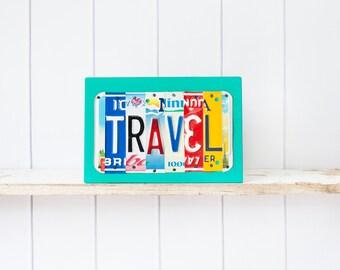 Travel sign - Travel Art - Gift for Graduate - Gift for Travel buddy - Road trip souvenir - Retirement Gift - License Plate Art