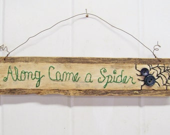 Primitive HALLOWEEN Sign on Reclaimed Wood - Along Came a SPIDER