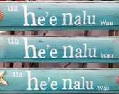 "Wooden Beach signs - Gone Surfing - ""Ua he'e nalu wau"""