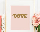 Dope Art Print, Dope Print, Typography Art Print, Dope Wall Art, Humorous Art Print, Typography Art Home Decor Office Wall Poster