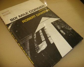 1966 SIX MILE CORNER Poems By Robert Dawson Travel Down 1966 America