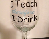 Teacher Hand Painted and Vinyl Wine Glass