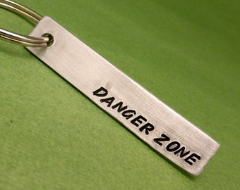Danger Zone - A Hand Stamped Aluminum Keychain