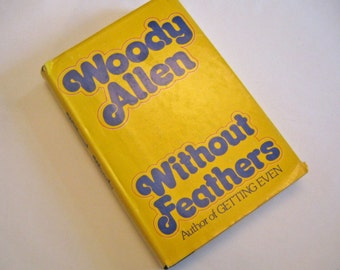 Without Feathers by Woody Allen, Hardcover 1975