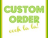 Custom order for Carolyn