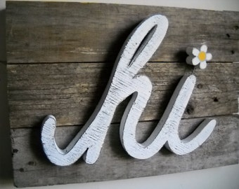 Pallet hi sign urban chic industrial decor shabby chic cottage