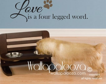 Love is a four legged word wall decal - pet wall decal - dog wall decal - cat wall decal - pet decal