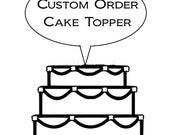 Custom wedding cak topper - the additional charge for graphic