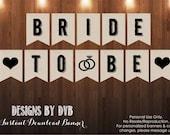 Bridal Shower Printable Banner // Bride to Be Bunting Banner Printable // Instant Download PDF