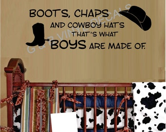 Boots Chaps Cowboys Hats Thats What Boys are Made of Vinyl wall decal sticker kids room