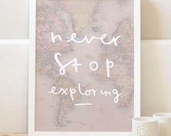 Never Stop Exploring World Map Print - Word Map wall art - globe print - travel poster - home decor