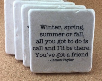 James Taylor Lyrics SET Of 4 TILES. Buy 4 coasters and save! Decorative coasters with words of wit and wisdom.