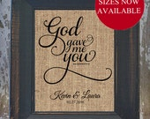 God Gave Me You Rustic Wedding Fancy Scroll Personalized Burlap LOVE SONG Art Wedding Anniversary house warming gift
