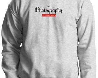 I Do Photography So I Don't Snap Crewneck Sweatshirt 18000 - PP-395