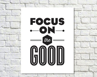 BUY 2 GET 1 FREE Typography Print, Quote Print, Focus Print, Motivational Poster, Typography Wall Art, Black White Decor - Focus On The Good