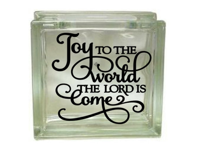 Joy to the World the Lord Is Come - Vinyl Decal for a DIY Glass Block, Christmas Decor, Block Not Included