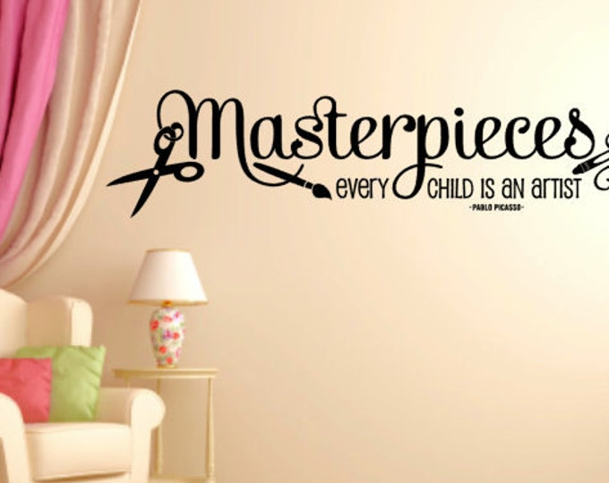 Masterpieces Every Child is an Artist - Pablo Picasso Children Vinyl Quote Home Decor Vinyl Decal
