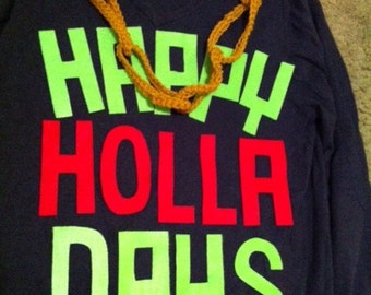 Happy Holla Days - Ugly Christmas Sweater