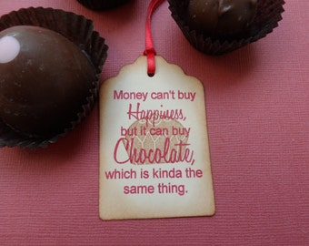 Money Can't Buy Happiness, but it  Can buy Chocolate, Chocolate Tag, Christmas Tag, Treat Tag